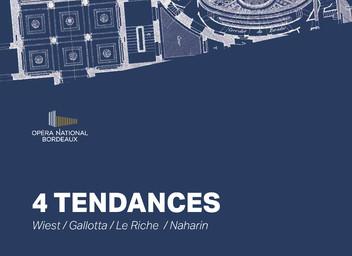 Programme de salle : 4 Tendances (6e édition). 2016/2017, Opéra National de Bordeaux  