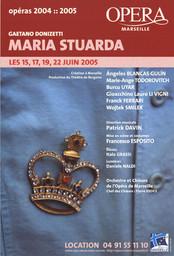 Affiche : Maria Stuarda. 2004/2005, Opéra de Marseille |