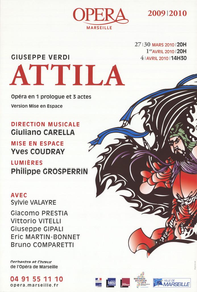 Affiche : Attila. 2009/2010, Opéra de Marseille  