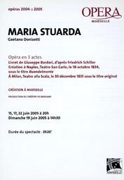 Programme de Salle : Maria Stuarda. 2004/2005, Opéra de Marseille |