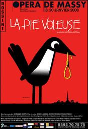 Affiche : Pie voleuse (La). 2007/2008, Opéra de Massy |