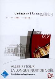 Programme de Salle : Aller-Retour. 2008/2009, Opéra-Théâtre de Metz Métropole  