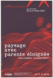 Affiche : Paysage avec parents éloignés. 2003/2004, Théâtre de Caen |