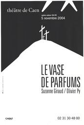 Affiche : Vase de Parfums (Le). 2004/2005, Théâtre de Caen |