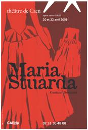 Affiche : Maria Stuarda. 2004/2005, Théâtre de Caen |