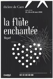Affiche : Flûte enchantée (La). 2005/2006, Théâtre de Caen  