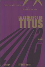 Affiche : Clémence de Titus (La). 2005/2006, Théâtre de Caen |