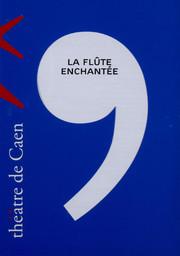 Programme de Salle : Flûte enchantée (La). 2005/2006, Théâtre de Caen |