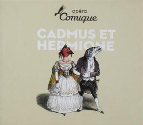 Programme de Salle : Cadmus et Hermione. 2010/2011, Théâtre national de l'Opéra-comique |