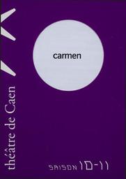Programme de Salle : Carmen. 2010/2011, Théâtre de Caen |