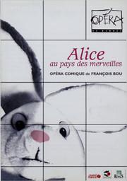 Programme de Salle : Alice au Pays des Merveilles. 2003/2004, Opéra de Rennes |