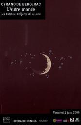 Programme de Salle : Autre monde ou les estats et empires de la lune (L'). 2005/2006, Opéra de Rennes |