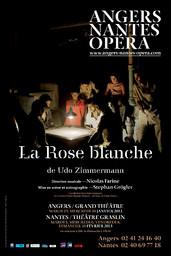 Affiche : Rose blanche (La). 2012/2013, Angers Nantes Opéra |
