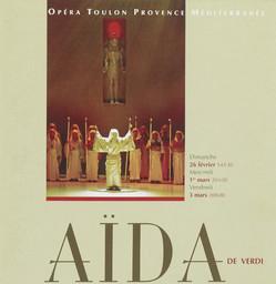 Programme de Salle : Aida. 2005/2006, Opéra de Toulon Provence Méditerranée |