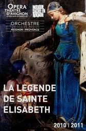 Programme de Salle : Légende de Sainte Elisabeth (La). 2011/2012, Opéra Grand Avignon |