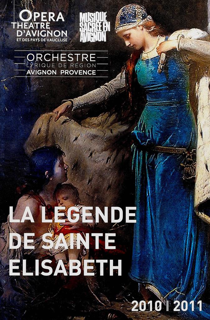 Programme de Salle : Légende de Sainte Elisabeth (La). 2011/2012, Opéra Grand Avignon  