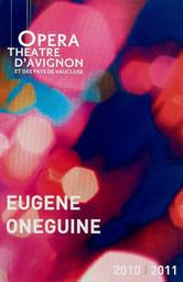 Programme de Salle : Eugène Onéguine. 2011/2012, Opéra Grand Avignon  