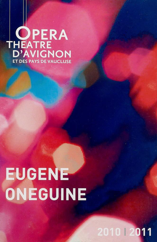 Programme de Salle : Eugène Onéguine. 2011/2012, Opéra Grand Avignon |