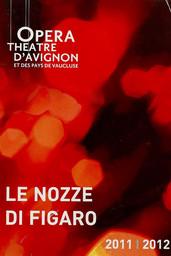 Programme de Salle : Nozze di Figaro (Le). 2011/2012, Opéra Grand Avignon  