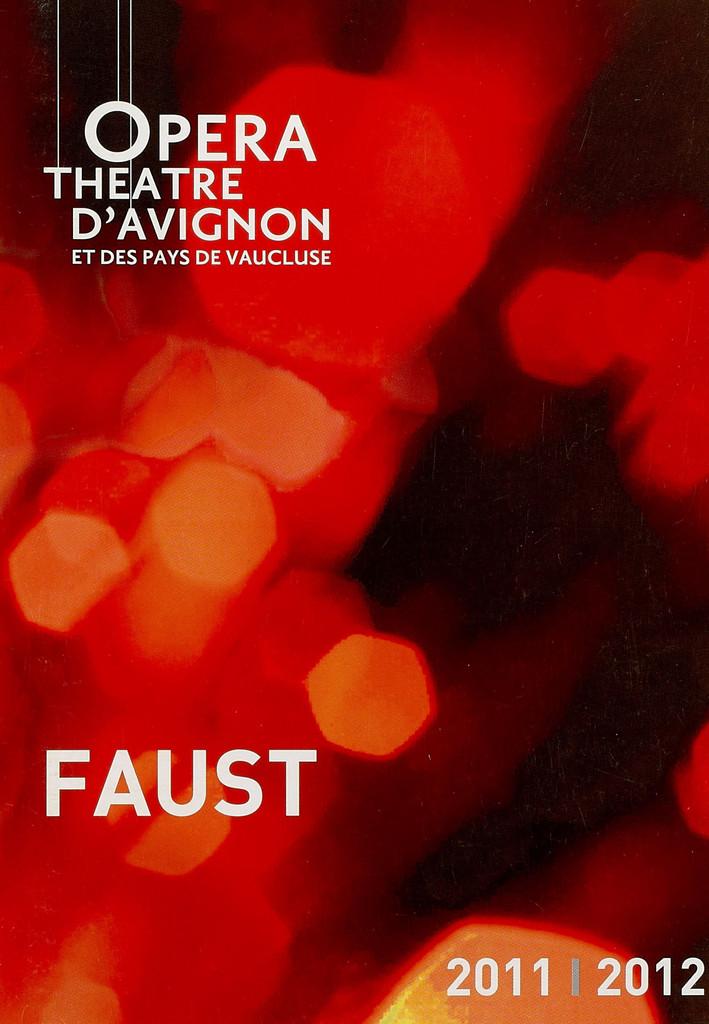 Programme de Salle : Faust. 2011/2012, Opéra Grand Avignon  