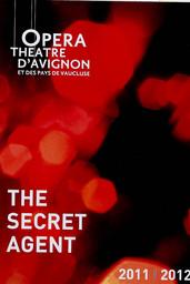 Programme de Salle : Secret Agent (The). 2011/2012, Opéra Grand Avignon |