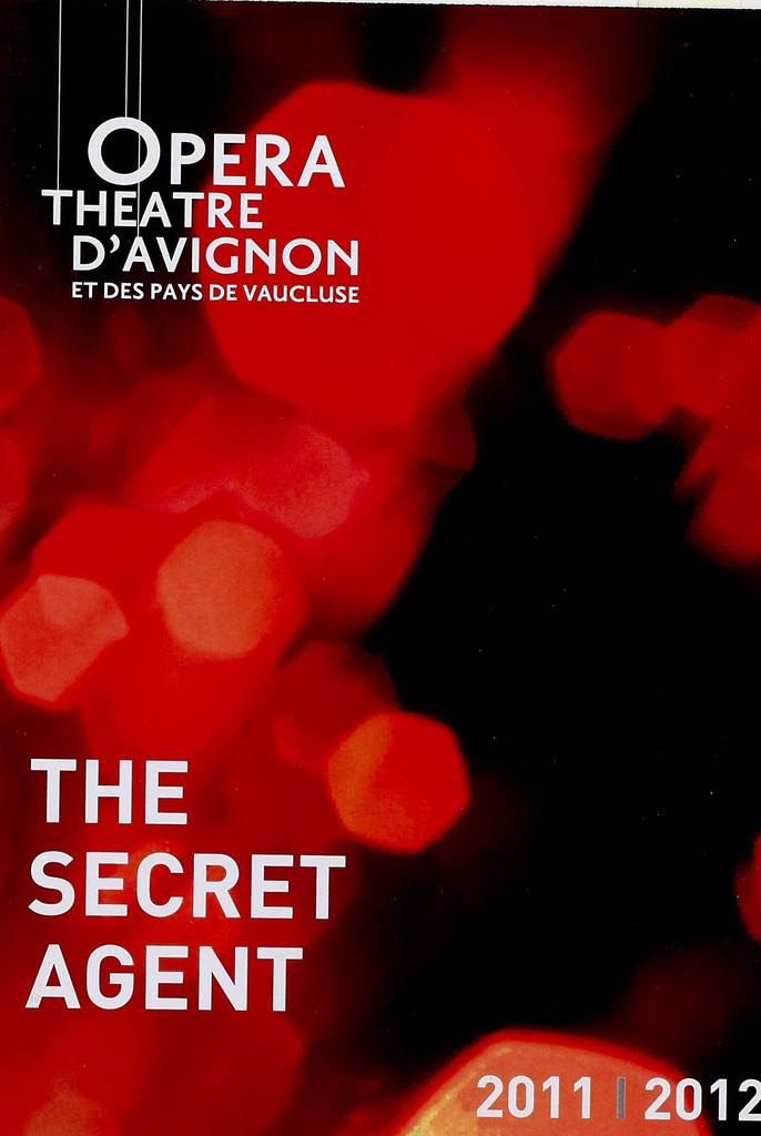 Programme de Salle : Secret Agent (The). 2011/2012, Opéra Grand Avignon  