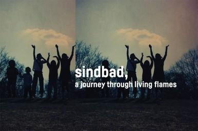 Sindbad - A Journey Through Living Flames  