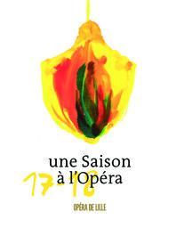 Opéra de Lille - Brochure de Saison. 2017/2018, Opéra de Lille |