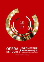 Opéra de Tours- Brochure de saison. 2018/2019, Opéra de Tours |