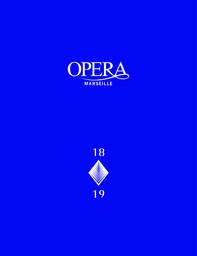 Opéra de Marseille - Brochure de Saison. 2018/2019, Opéra de Marseille |