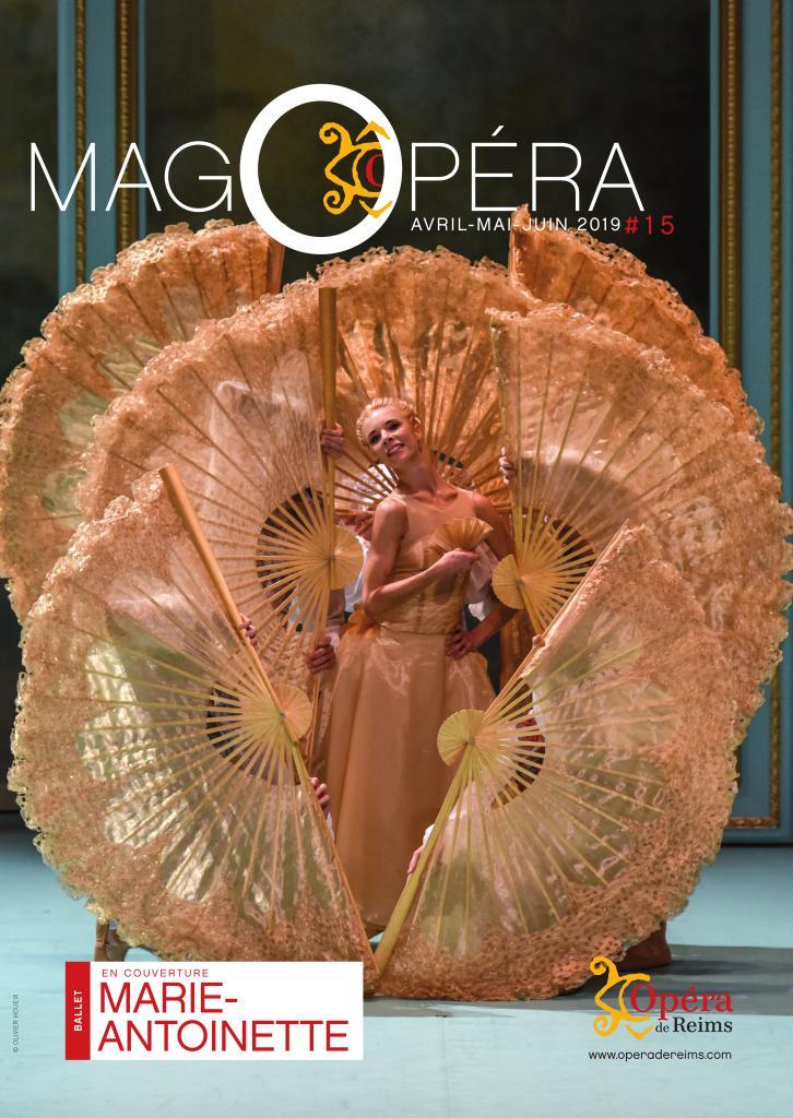 MagOpéra Avril/Mai/Juin n°15. 2018/2019, Opéra de Reims |