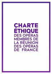 Charte Éthique des Opéras Membres de la Réunion des Opéras de France |